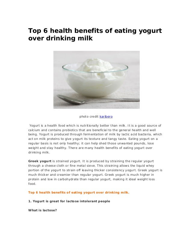 Top 6 health benefits of eating yogurtover drinking milkphoto credit kariberoYogurt is a health food which is nutritionall...