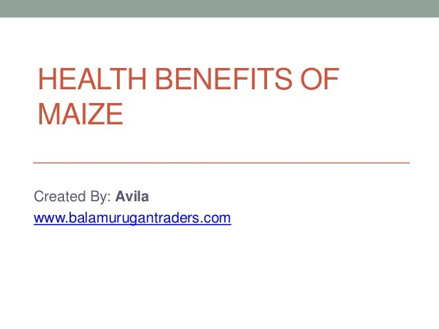Health benefits of maize