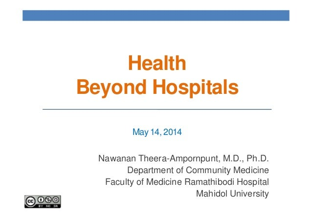 Health Beyond Hospitals (Lecture for Ramathibodi Clinical Fellows)