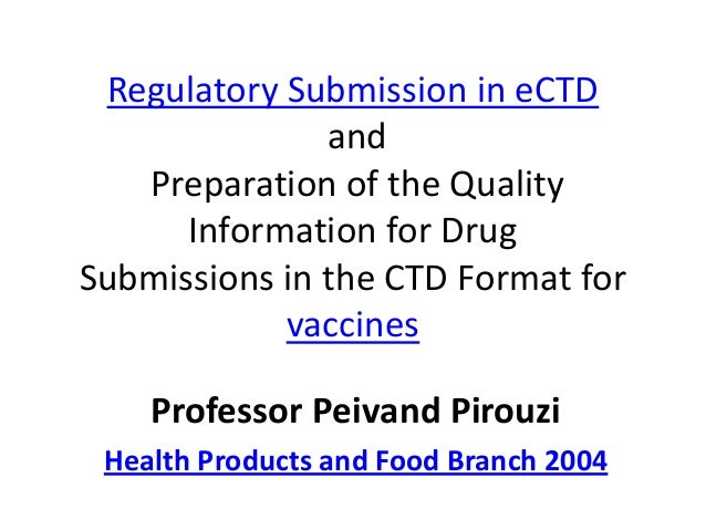 Regulatory Submission in eCTD               and   Preparation of the Quality      Information for DrugSubmissions in the C...