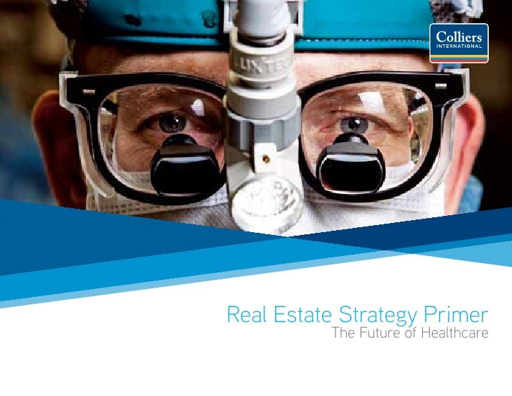Real Estate Strategy Primer           The Future of Healthcare