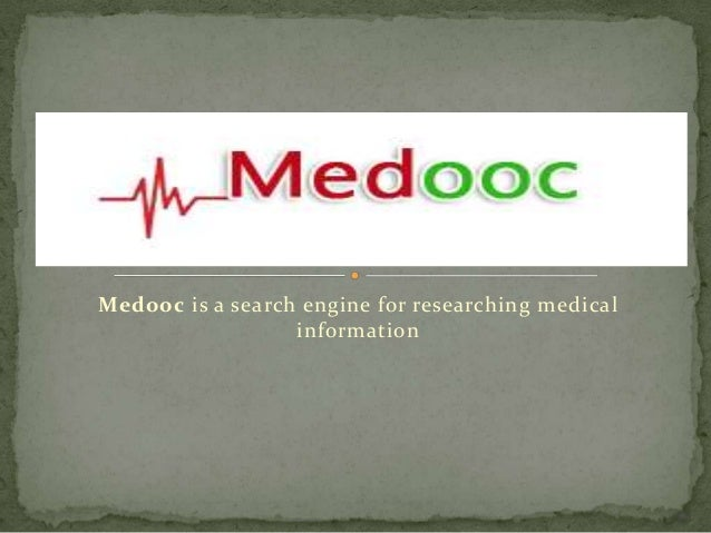 Medooc is a search engine for researching medical                  information