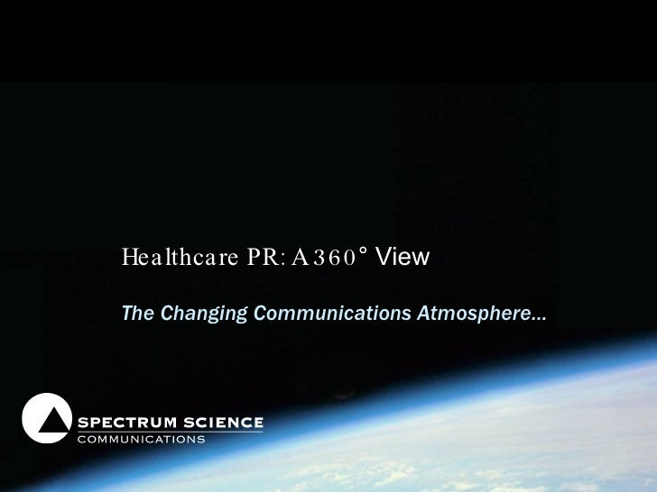 Healthcare PR: A 360 ° View The Changing Communications Atmosphere…