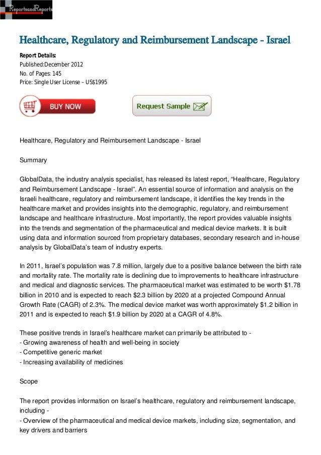 Healthcare, Regulatory and Reimbursement Landscape - IsraelReport Details:Published:December 2012No. of Pages: 145Price: S...