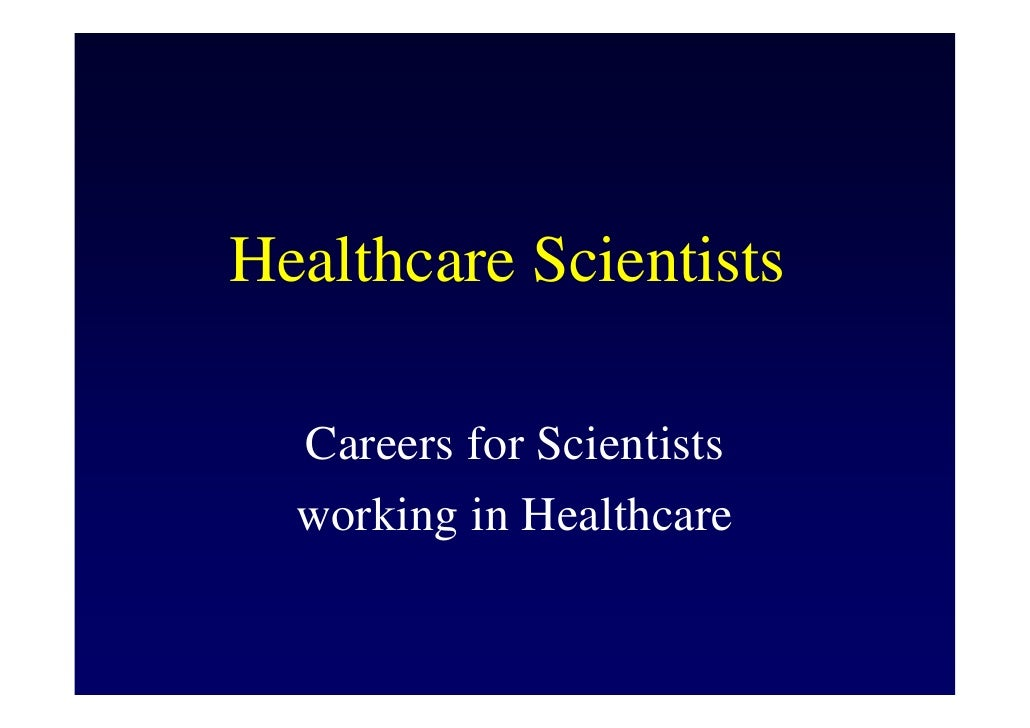 Healthcare Scientists    Careers for Scientists   working in Healthcare