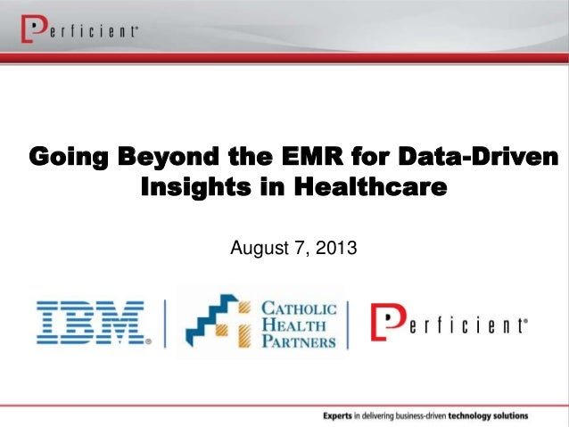 Going Beyond the EMR for Data-Driven Insights in Healthcare August 7, 2013