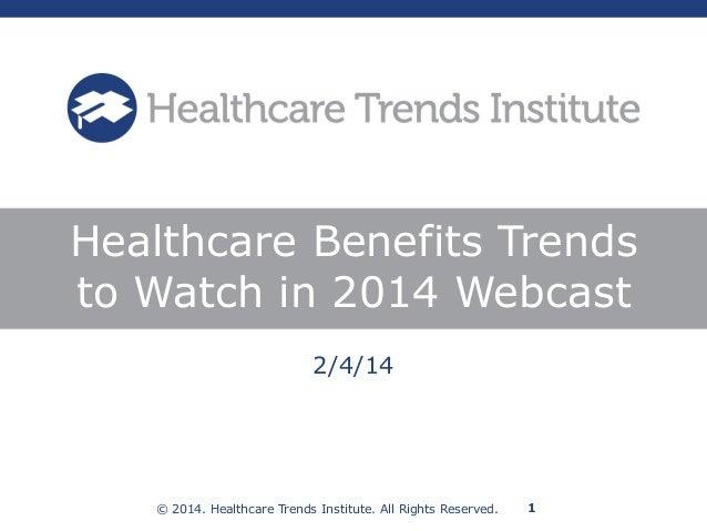 Healthcare Trends Institute: Benefits Trends to Watch in 2014