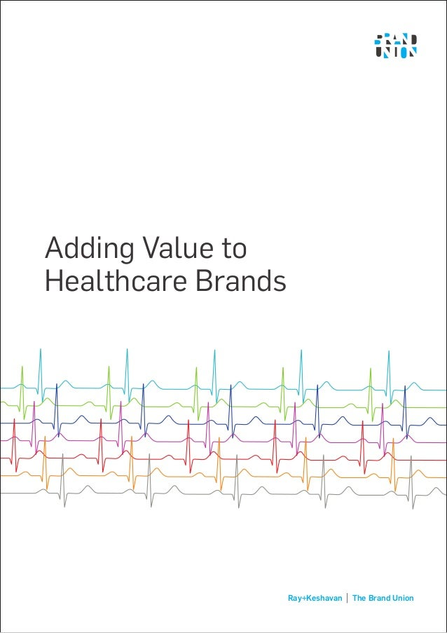 Ray+Keshavan The Brand Union Adding Value to Healthcare Brands