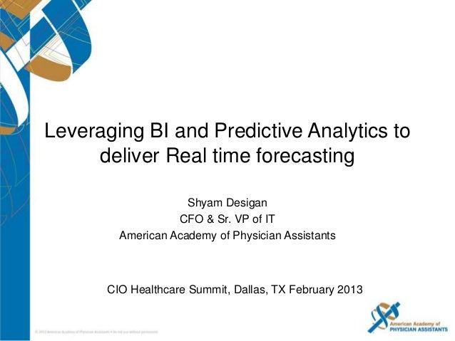 Leveraging BI and Predictive Analytics to     deliver Real time forecasting                     Shyam Desigan             ...