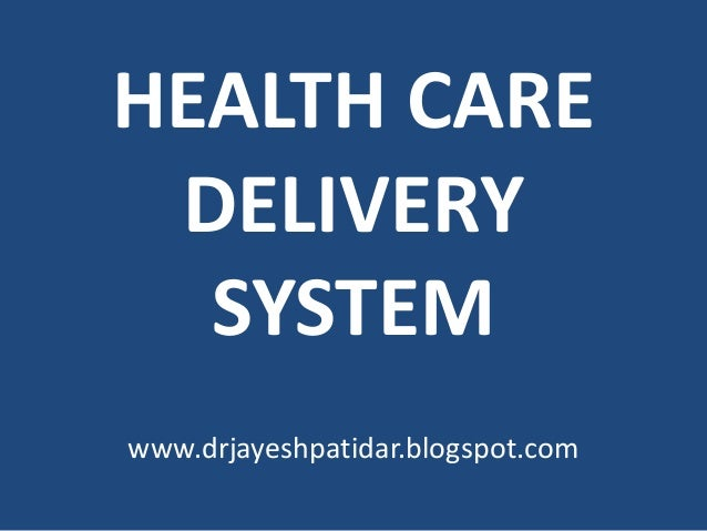 HEALTH CAREDELIVERYSYSTEMwww.drjayeshpatidar.blogspot.com