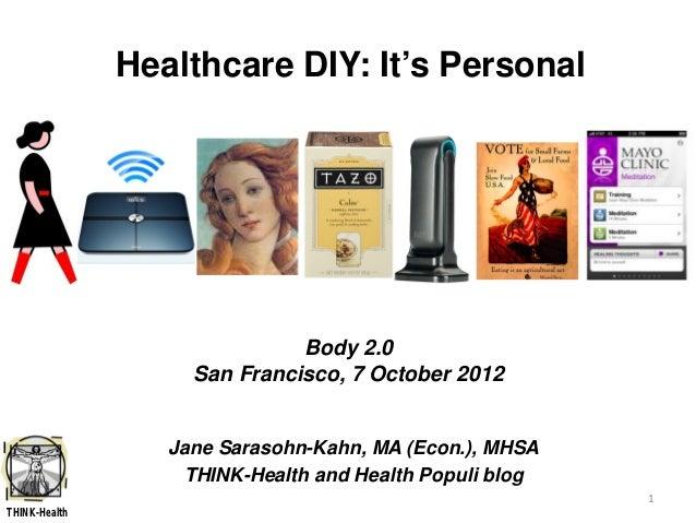 Healthcare diy   it's personal 10-7-12 body 20 san francisco jane sarasohn-kahn