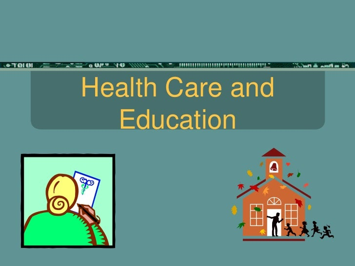 Health Care and Education