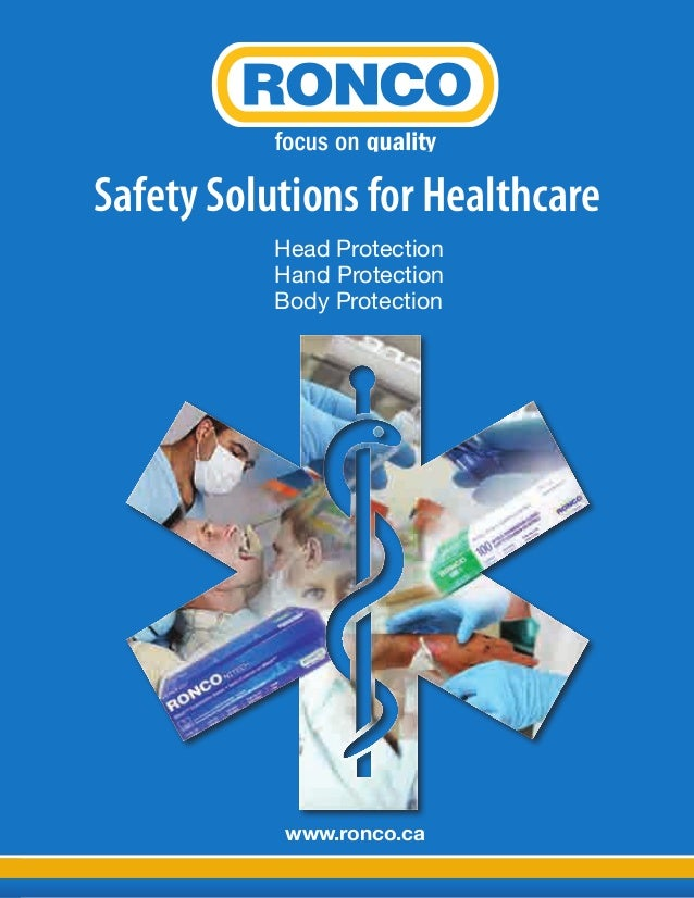www.ronco.ca Head Protection Hand Protection Body Protection Safety Solutions for Healthcare