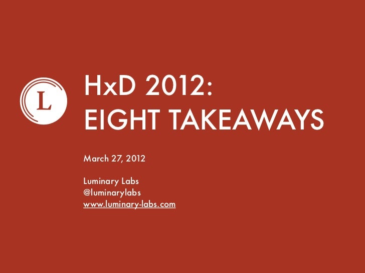 8 Takeways from HxD 2012 from Luminary Labs