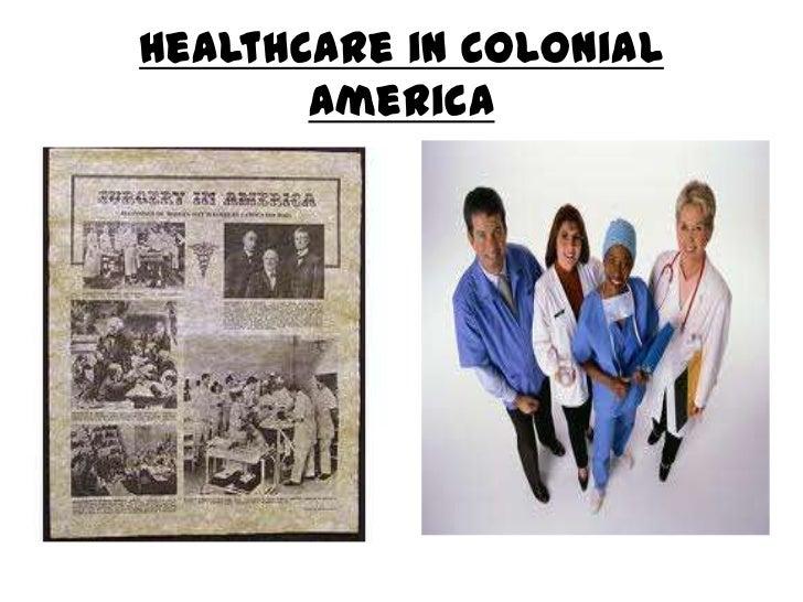 Healthcare in Colonial America<br />