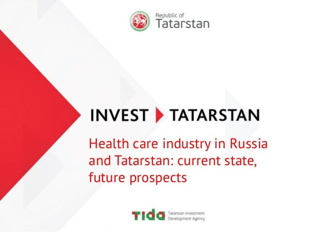 Health care industry in Russia and Tatarstan: current state, future prospects