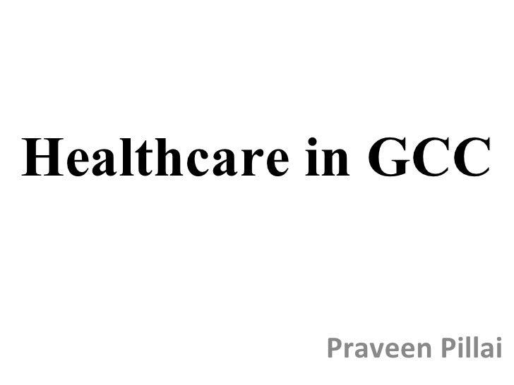 Healthcare in GCC Praveen Pillai
