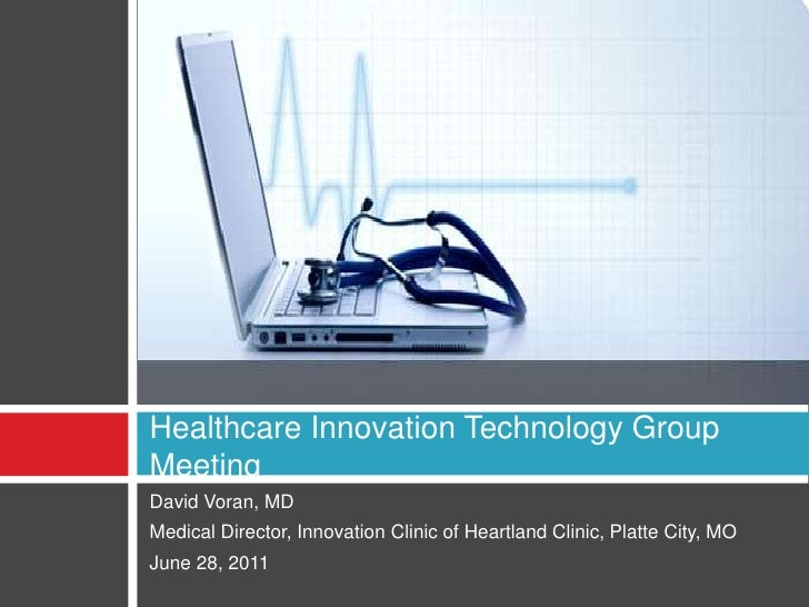 David Voran, MD<br />Medical Director, Innovation Clinic of Heartland Clinic, Platte City, MO<br />June 28, 2011<br />Heal...
