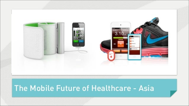 The Mobile Future of Healthcare - Asia