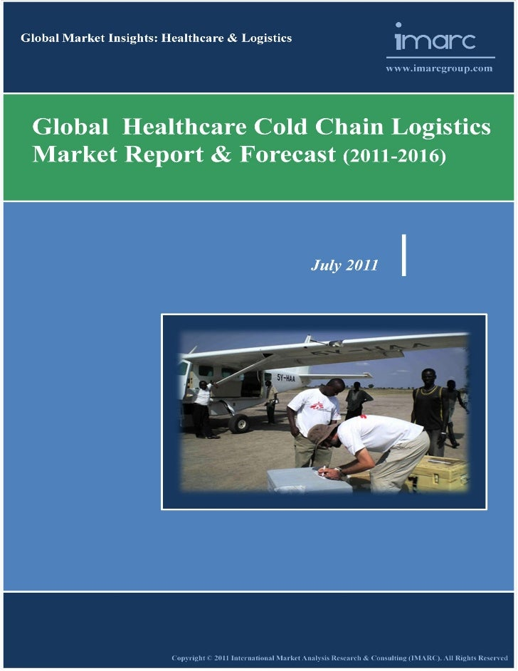 Global Healthcare Cold Chain Logistics Market Report & Forecast (2011-2016)