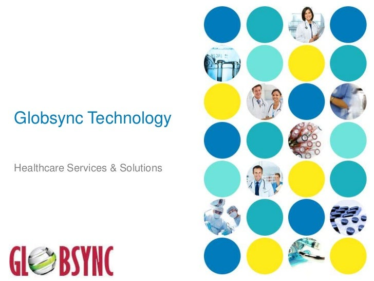 Globsync Technology<br />Healthcare Services & Solutions<br />