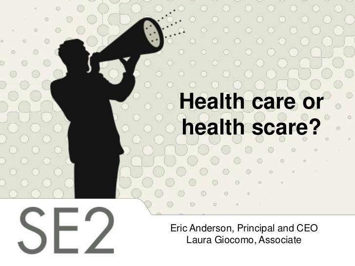 Healthcareorhealthscarechc2 22-11final-110223150054-phpapp01