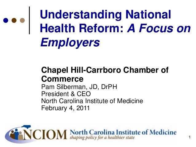 11Understanding NationalHealth Reform: A Focus onEmployersChapel Hill-Carrboro Chamber ofCommercePam Silberman, JD, DrPHPr...
