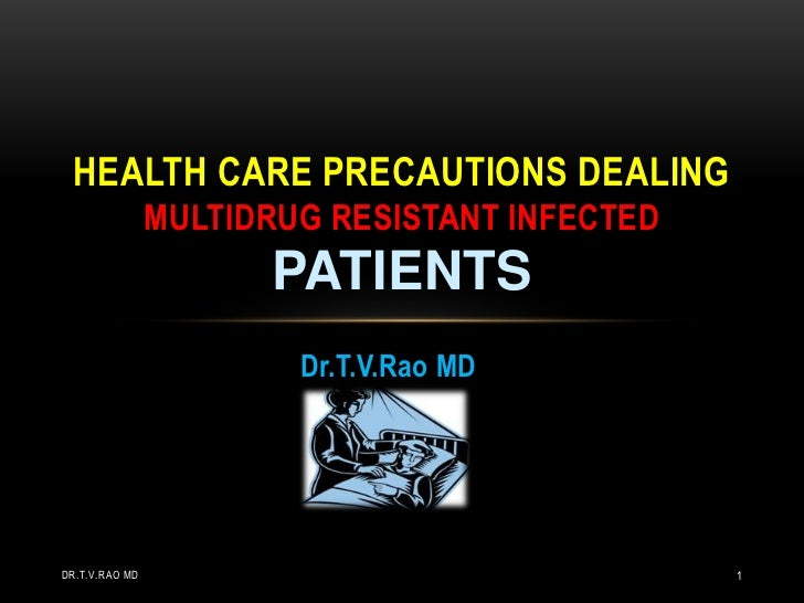 HEALTH CARE PRECAUTIONS DEALING                MULTIDRUG RESISTANT INFECTED                      PATIENTS                 ...