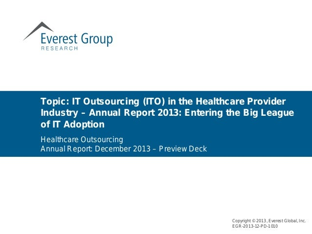 Topic: IT Outsourcing (ITO) in the Healthcare Provider Industry – Annual Report 2013: Entering the Big League of IT Adopti...