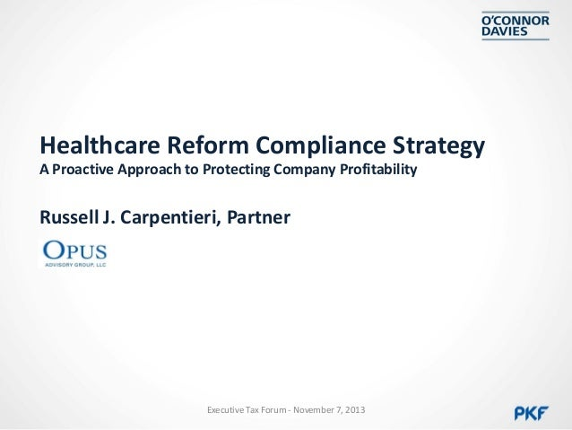 Healthcare Reform Compliance Strategy A Proactive Approach to Protecting Company Profitability  Russell J. Carpentieri, Pa...