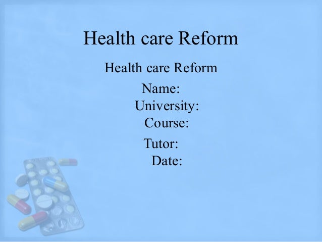 health care reform matrix essay Free essay: background universal health care system one of the most long-standing health care systems was originated in germany in 1889 by otto von.