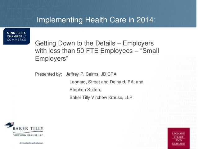 Implementing Health Care in 2014: It's Far More Than Just a 'Pay or Play' Decision Getting Down to the Details – Employers...