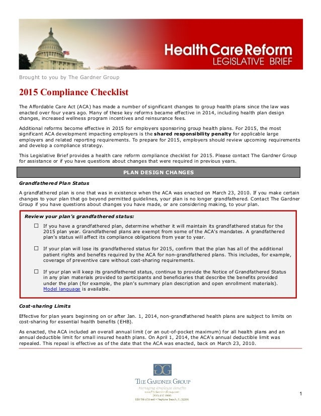 Brought to you by The Gardner Group 1 2015 Compliance Checklist The Affordable Care Act (ACA) has made a number of signifi...