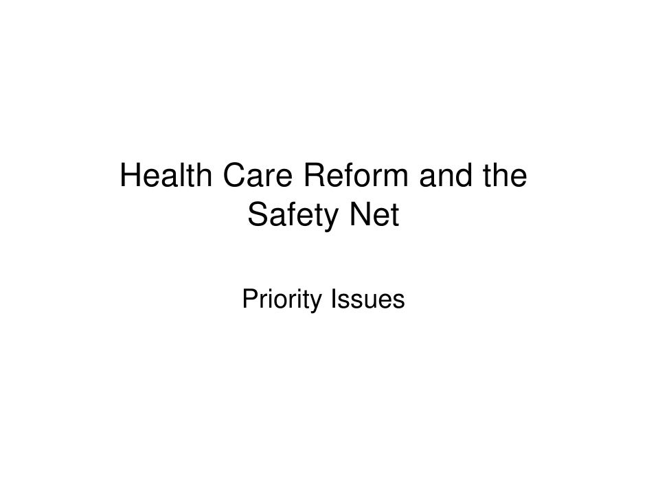 Health Care Reform and the         Safety Net         Priority Issues