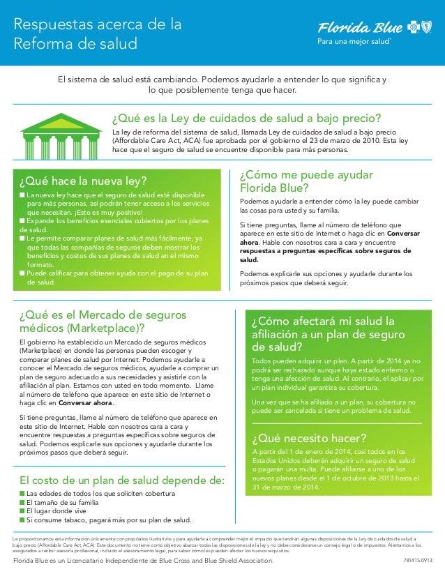 Respuestas acerca de la Reforma de salud El sistema de salud está cambiando. Podemos ayudarle a entender lo que significa ...