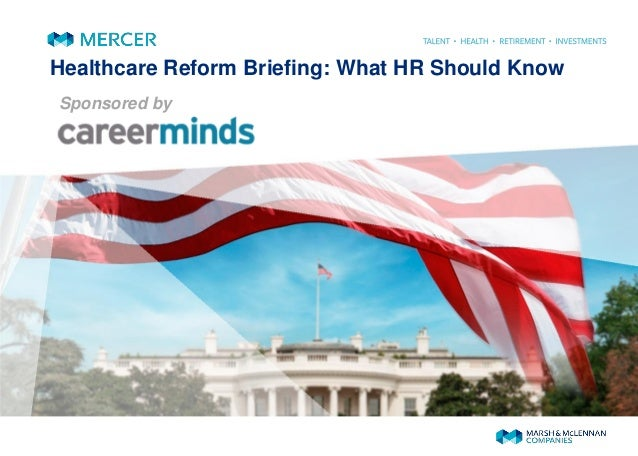 Healthcare Reform Briefing: What HR Should Know Sponsored by
