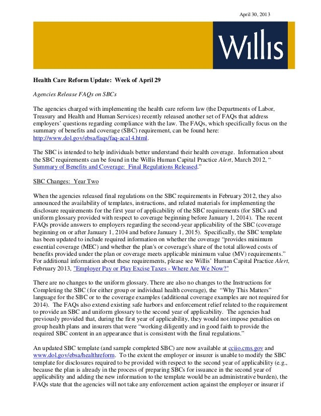 April 30, 2013Health Care Reform Update: Week of April 29Agencies Release FAQs on SBCsThe agencies charged with implementi...