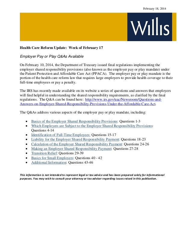 February 18, 2014  Health Care Reform Update: Week of February 17 Employer Pay or Play Q&As Available On February 10, 2014...