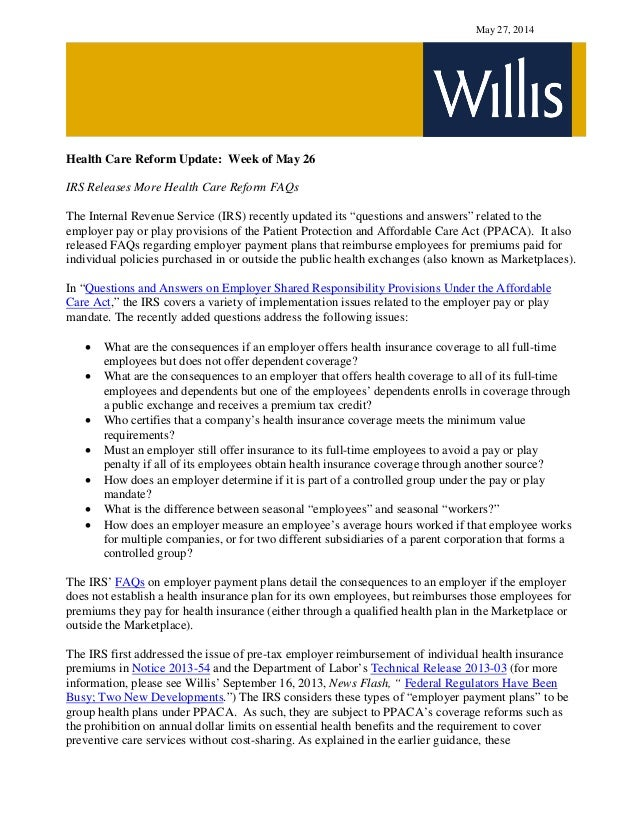 May 27, 2014 Health Care Reform Update: Week of May 26 IRS Releases More Health Care Reform FAQs The Internal Revenue Serv...