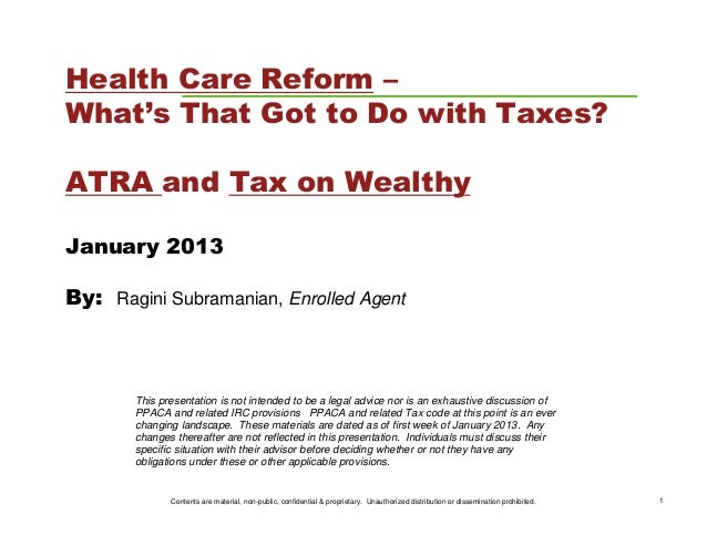 Health Care Reform –What's That Got to Do with Taxes?ATRA and Tax on WealthyJanuary 2013By: Ragini Subramanian, Enrolled A...