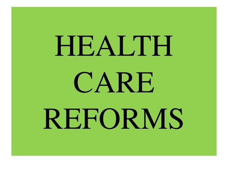 HEALTH CARE REFORMS<br />