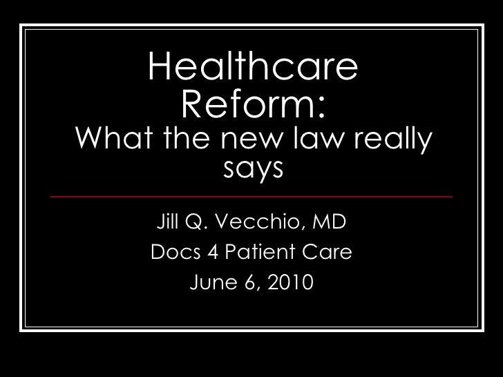Healthcare Reform Talk 6 6 2010