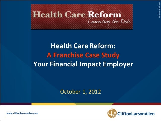 Health care reform the financial impact on franchises   a case study 11-12-12