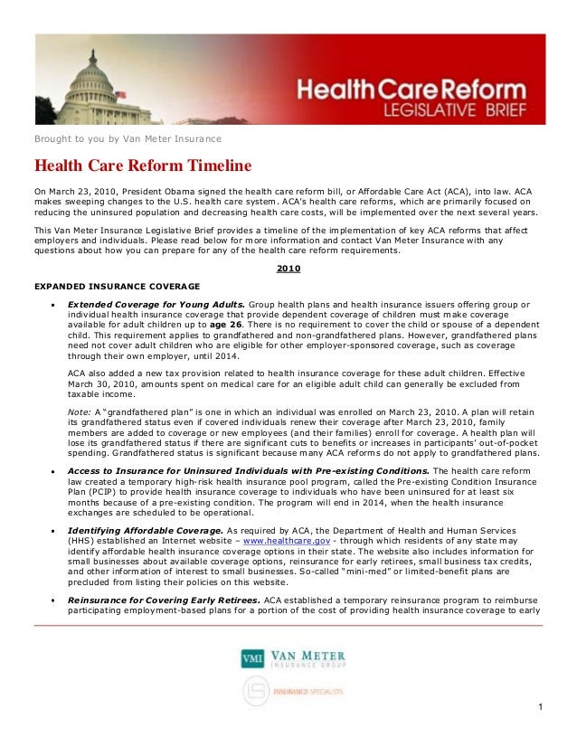 Brought to you by Van Meter InsuranceHealth Care Reform TimelineOn March 23, 2010, President Obama signed the health care ...