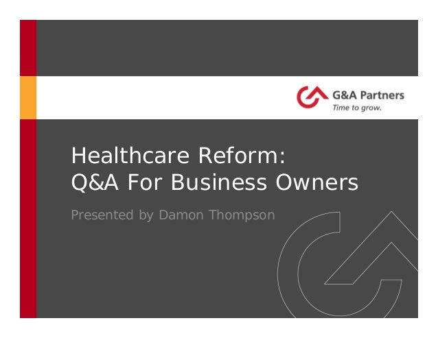 Healthcare Reform: Q&A For Business Owners Presented by Damon Thompson