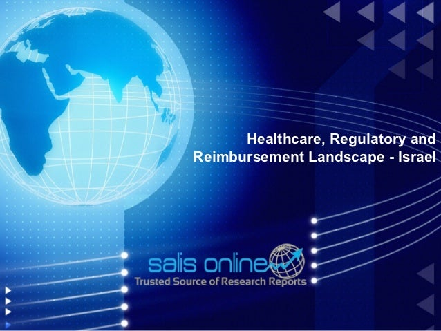 Healthcare, regulatory and reimbursement landscape   israel