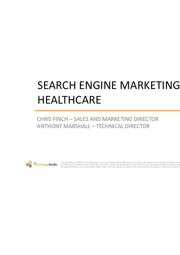 SEARCH ENGINE MARKETING INHEALTHCARECHRIS FINCH – SALES AND MARKETING DIRECTORANTHONY MARSHALL – TECHNICAL DIRECTOR       ...