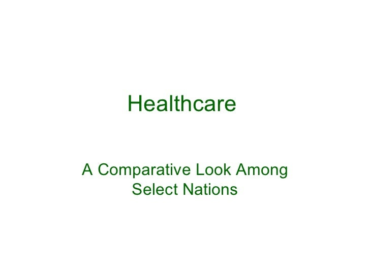Healthcare    A Comparative Look Among Select Nations