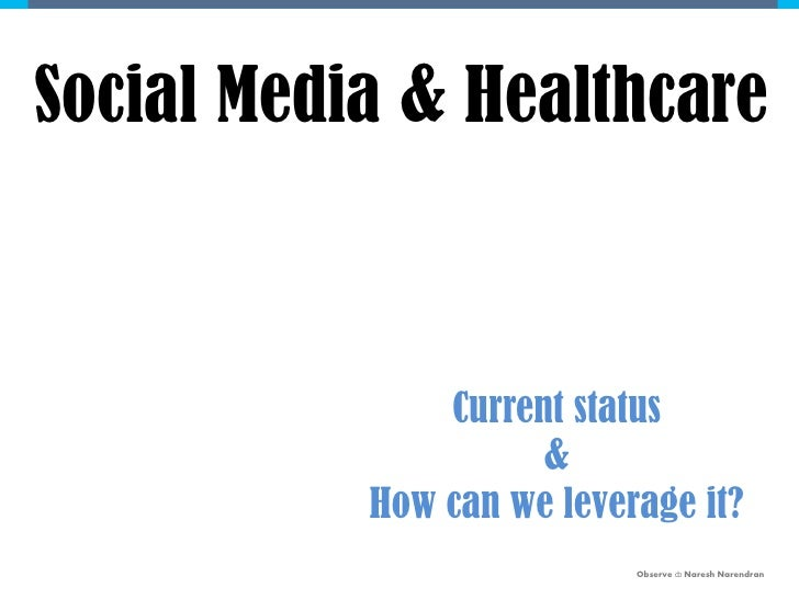 Social Media & Healthcare                   Current status                      &            How can we leverage it?      ...