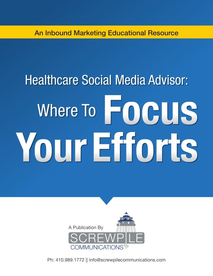 Healthcare Social Media Advisor: Where To Focus Your Efforts              Table Of ContentsGetting Started                ...